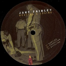 Jake Fairley - Boozing + Losing