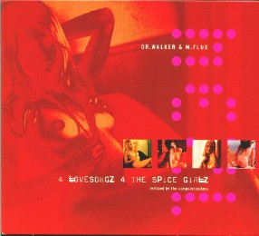 Dr. Walker & M. Flux - 4 Lovesongs 4 The Spice Girlz Remixed By The Computerjockeys