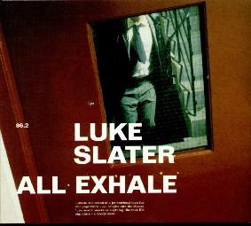 Luke Slater All Exhale